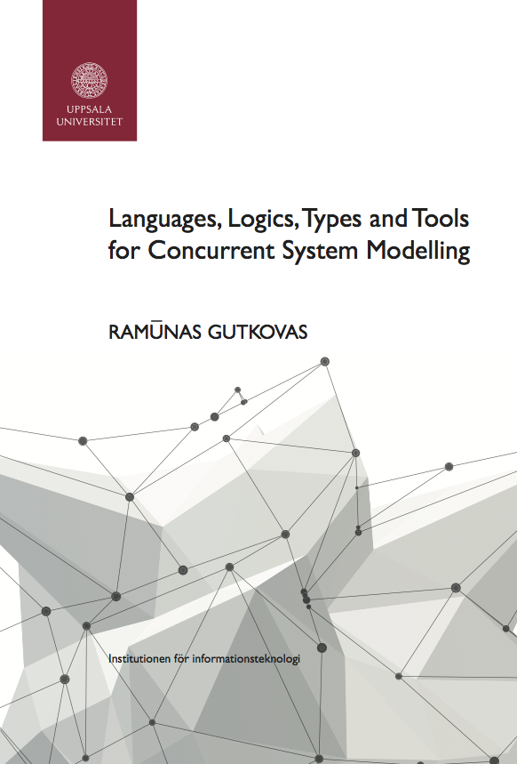 The cover page of the PhD Thesis 'Languages, Logics, Types and Tools for Concurrent System Modelling'